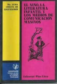 LIBR El Niño, La Literatura Infantil, Los Medios De Comunicación