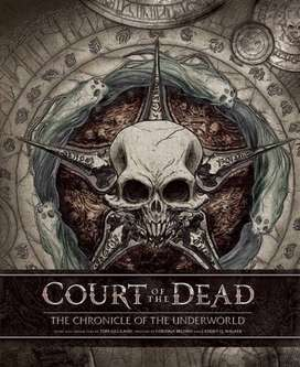 COURT OF THE DEAD -THE CHRONICLE OF THE UNDERWORLD
