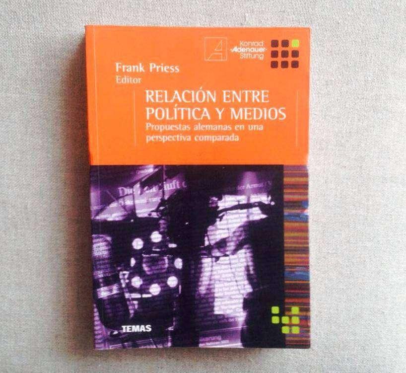 Relación Entre Política Y Medios - Frank Priess