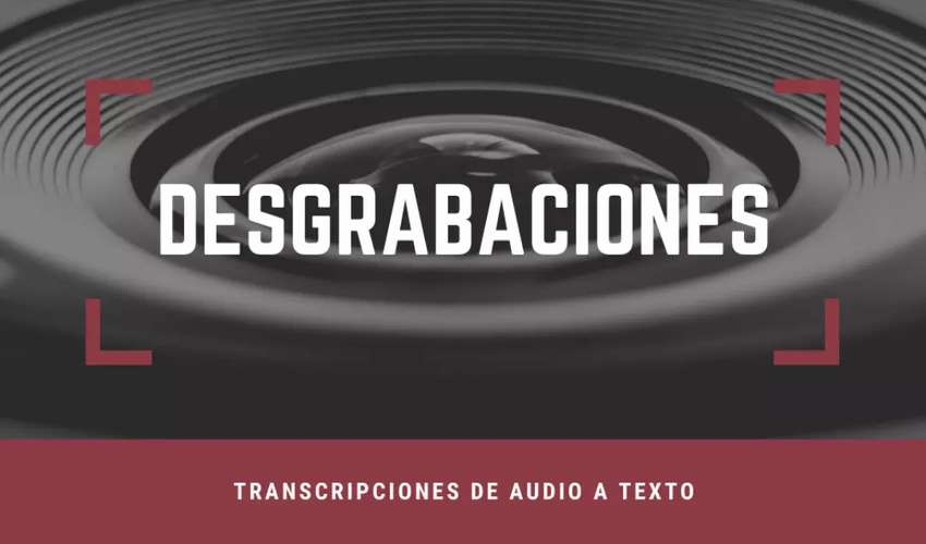 DESGRABACIONES-TRANSCRIPCIONES 0