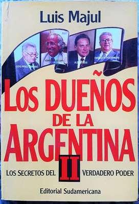 Los Dueños De La Argentina 2 - Los secretos del verdadero poder - Luis Majul Sudamericana 1994