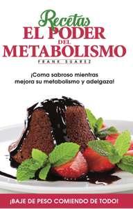 Recetas El Poder del Metabolismo - Frank Suarez