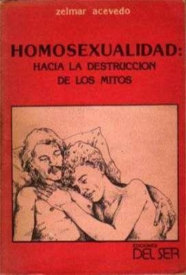 Homosexualidad. Hacia la destrucción de los mitos - Zelmar Acevedo