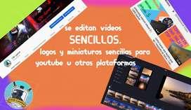 se editan viedos SENCILLOS y/o hago banners, logos y miniaturas sencillas para youtube u otras plataformas sin marcas.