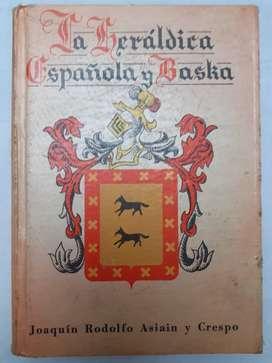 La heraldica Española y Baska Joaquin Rodolfo Asiain y Crespo