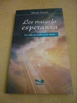 LES TRAIGO LA ESPERANZA . LA VIDA NO ACABA EN LA TIERRA . MIRELLA PIZZIOLI . LIBRO BONUM 2010