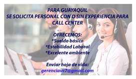 SOLO GUAYAQUIL REQUERIMOS PERSONAL PARA CALL CENTER