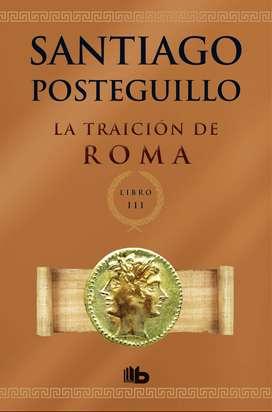 La Traicion de Roma de Santiago Posteguillo