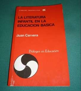 LA LITERATURA INFANTIL EN LA EDUCACION BASICA . JUAN CERVERA . LIBRO KAPELUSZ 1988