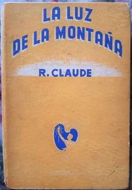 La Luz De La Montaña - Roberto Claude - Ed. Difusión 1952