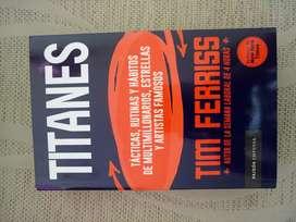 Titanes - Tim ferris. Pará emprendedores