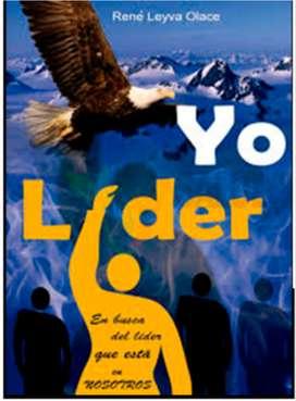 Libro : Yo, líder Autor: René Leyva Olace. en digital