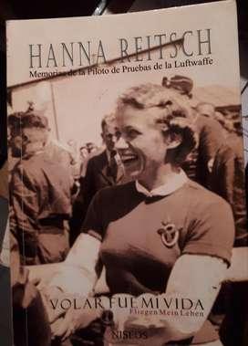 HANNA REITSCH - VOLAR FUE MI VIDA