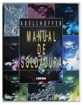 MANUAL DE SOLDADURA, Leonard Koellhoffer, LIMUSA