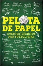 """PELOTA DE PAPEL """"cuentos escritos por futbolitas"""""""