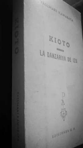 KIOTO LA DANZARINA DE IZU YASUNARI KAWABATA EDICIONES G.P. 1965 BARCELONA