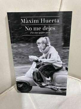 No Me Dejes, Máxim Huerta. Ed. Espasa