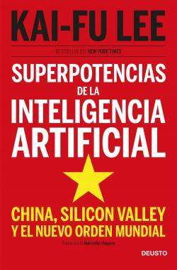 Super Potencias de la Inteligencia Artificial, por Kai Fu Lee...