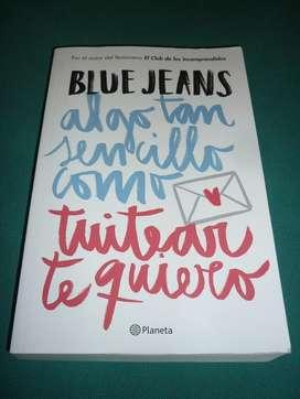BLUE JEANS ALGO TAN SENCILLO COMO TWITEAR TE QUIERO LIBRO PLANETA 2015