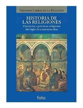 Historia De Las Religiones - Del Siglo XII A Nuestros Días