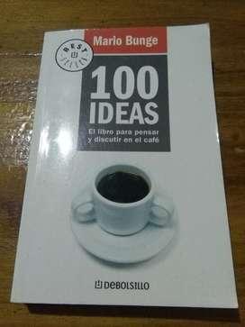 100 Ideas . El Libro para Pensar Y Discutir en el cafe . Mario Bunge