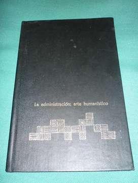 LA ADMINISTRACION: ARTE HUMANISTICO DAVID LILIENTHAL RARO LIBRO 1967