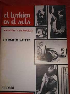 EL LUTHIER EN EL AULA   MATERIALES Y TECNOLOGÍA  C.SAITTA