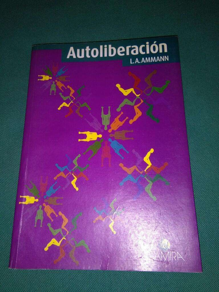 Autoliberacion L. Ammann . Libro Autoayuda EDITORIAL ALTAMIRA 2004 0