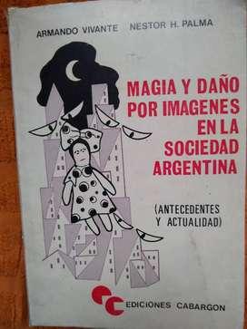 Magia y daño por imágenes en la sociedad argentina vivante palma
