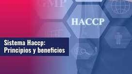 CAPACITACIÓN - HACCP - Beneficios y Ventajas HACCP: Enfoque basado en la prevención de peligros de contaminación