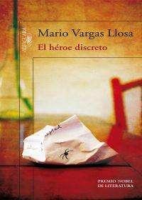 El Heroe Discreto por Mario Vargas Llosa rql