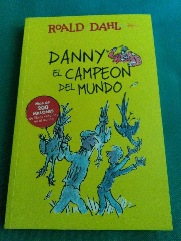 Danny El Campeón Del Mundo . Roald Dahl . Alfaguara 2016 0