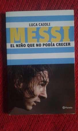Libro De Lionel Messi El Niño Que No Podía Crecer.