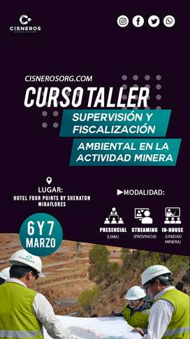 """Curso Taller: """"Supervisión y Fiscalización Ambiental en la Actividad Minera"""""""