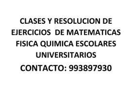 CLASES Y RESOLUCION DE EJERCICIOS  DE MATEMATICAS FISICA QUIMICA ESCOLARES UNIVERSITARIOS