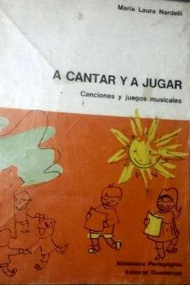 A JUGAR Y CANTAR    CANCIONES Y JUEGOS MUSICALES MARIA LAURA NARDELLI