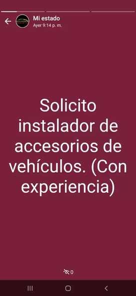 Se solicita instalador de accesorios para carros.
