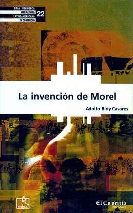 La Invención De Morel - ADOLFO BIOY CASARES - Colección EL COMERCIO