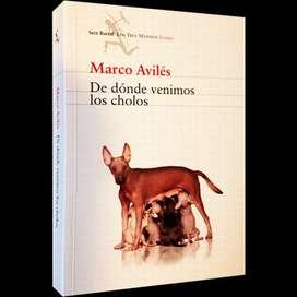 De dónde venimos los cholos de Marco Avilés
