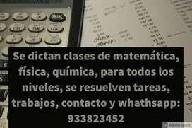 Se dictan clases de matematica fisica y quimica todos los niveles.