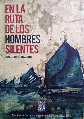 En La Ruta De Los Hombres Silentes, JUAN JOSÉ CAVERO, Premio COPÉ 2015