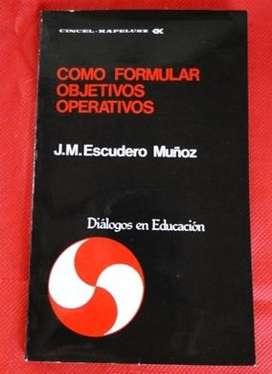 COMO FORMULAR OBJETIVOS OPERATIVOS J.M. ESCUDERO MUÑOZ ED. KAPELUSZ en LA CUMBRE PUNILLA