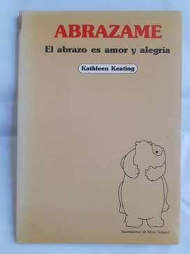 Abrazame El abrazo es amor y alegria Katheen Keating