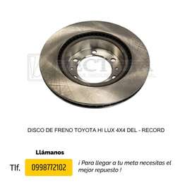 DISCO DE FRENO TOYOTA HI LUX 4X2/4X4, HI LUX 2200/2400, YARIS