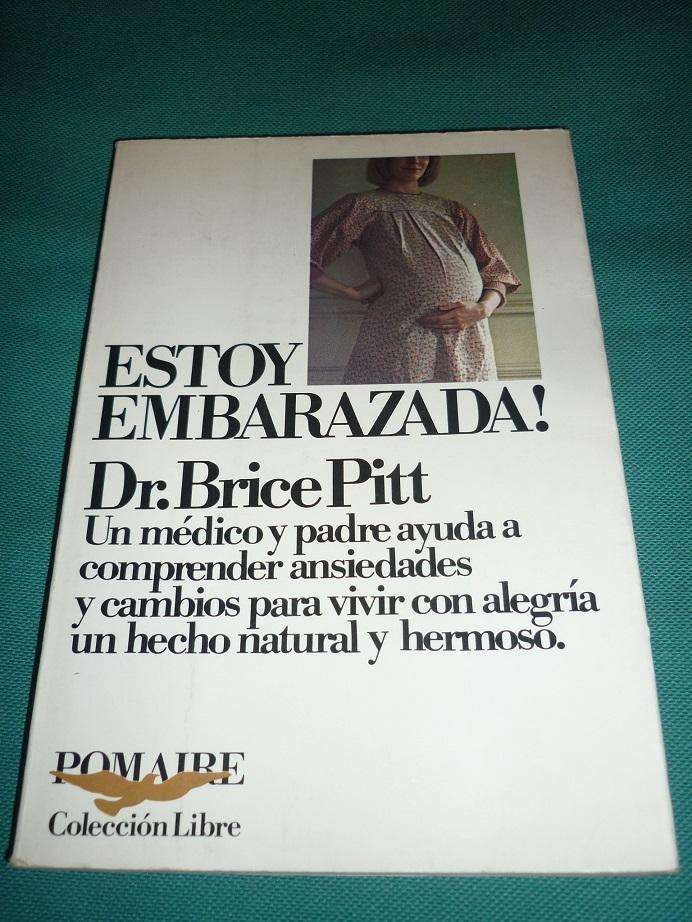 ESTOY EMBARAZADA ! DR. BRICE PITT . EDITORIAL POMAIRE . GUIA EMBARAZO 0