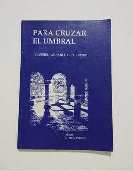 Para cruzar el umbral por Gabriel Jaramillo Echeverri