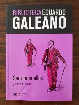 SER COMO ELLOS y otros artículos - Eduardo Galeano