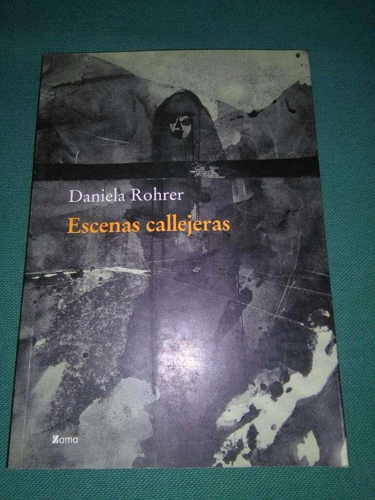 Escenas Callejeras . Daniela Rohrer . Libro Poesia Editorial Zama 2005 0
