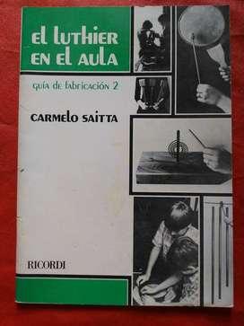 EL LUTHIER EN EL AULA  GUIA DE FABRICACIÓN 2  C. SAITTA