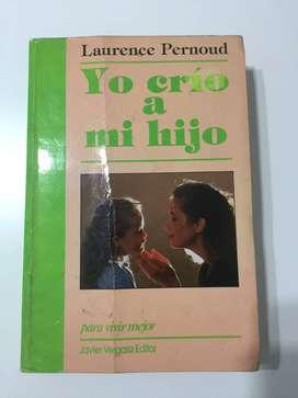 Yo Crio A Mi Hijo  Laurence Pernoud
